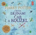 Joanne K. Rowlingová: Harry Potter Cesta dějinami čar a kouzel