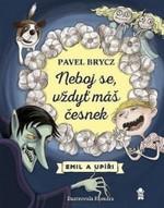 Pavel Brycz: Neboj se, vždyť máš česnek!